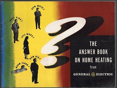 THE ANSWER BOOK ON HOME HEATING FROM GENERAL ELECTRIC ca1946 Sales Brochure