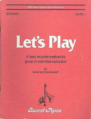 Sweet Pipes/Burakoff Let's Play Basic Soprano Recorder Method Level 1