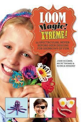 Loom Magic Xtreme!: 25 Spectacular, Never-Before-Seen Designs for...  (ExLib)