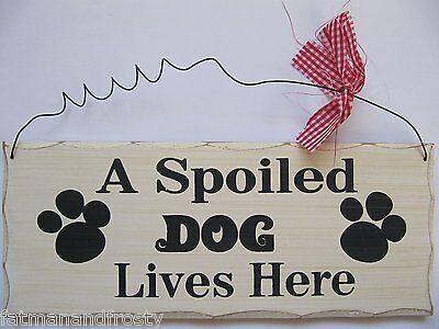 A SPOILED DOG LIVES HERE Fun Shabby Chic Sign Hanging Plaque