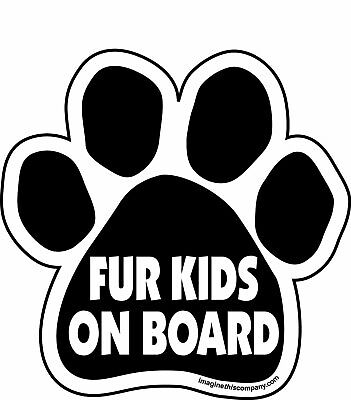 "Fur Kids on Board Paw Magnet Dog Cat 5.5"" x 5.5"" Shaped Doggie Kitty Black"