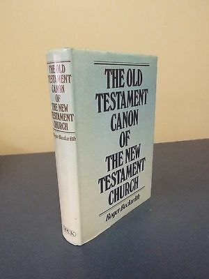 The Old Testament Canon of the New Testament Church - Roger Beckwith - 1985