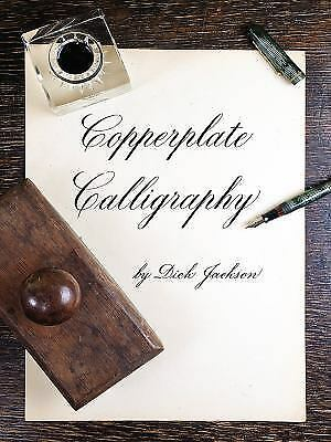 Copperplate Calligraphy by Dick Jackson (2015, Paperback)