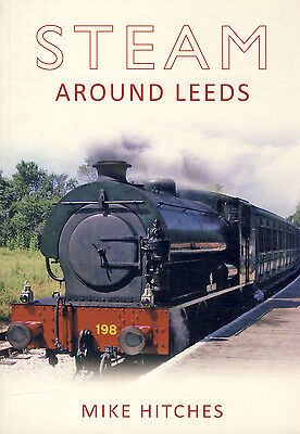 Steam Around Leeds by Mike Hitches (Paperback, 2010)