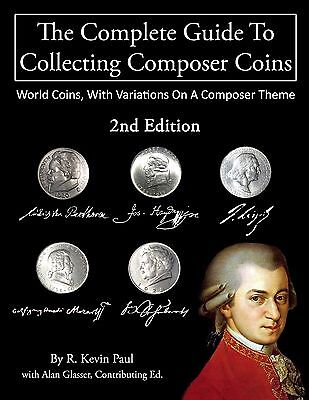 THE COMPLETE GUIDE TO COLLECTING COMPOSER COINS, 2nd Ed.