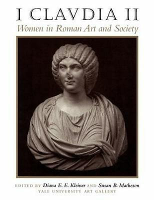I Claudia II: Women in Roman Art and Society (Paperback or Softback)