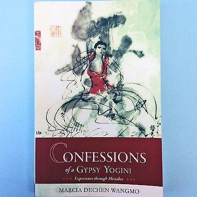 CONFESSIONS OF A GYPSY YOGINI: Experience Through Mistakes by Marcia Schmidt...