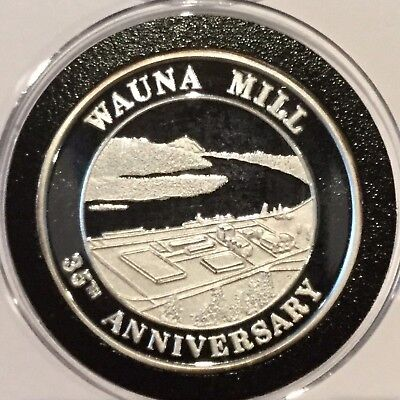 2000 Wauna Milll 35th Anniversary 1 Troy Oz .999 Fine Silver Rare Proof Coin 999