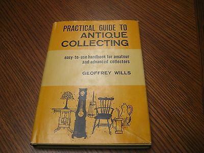 Practical Guide to Antique Collecting Geoffrey Wills 1961