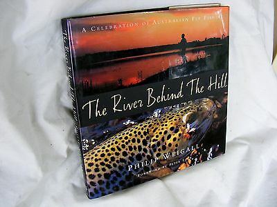 FLY FISHING .....   The River Behind the Hill .... Philip Weigall ... trout book
