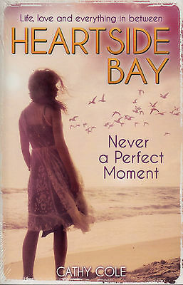 Heartside Bay Never A Perfect Moment BRAND NEW BOOK by Cathy Cole (P/B 2014)