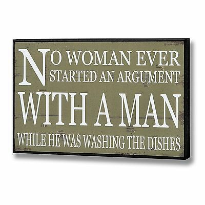 No Woman Ever Started An Argument With A Man - Funny Wooden Wall Plaque Sign