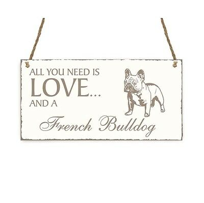 SCHILD « All you need is LOVE and a FRENCH BULLDOG » Französische Bulldogge Hund
