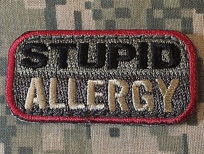 Stupid Allergy Tactical Combat Usa Army Morale Military Badge Acu Hook Patch