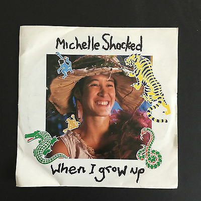 "Michelle Shocked - When I Grown Up - 1988 - London - LON 219 - 7"" Single"
