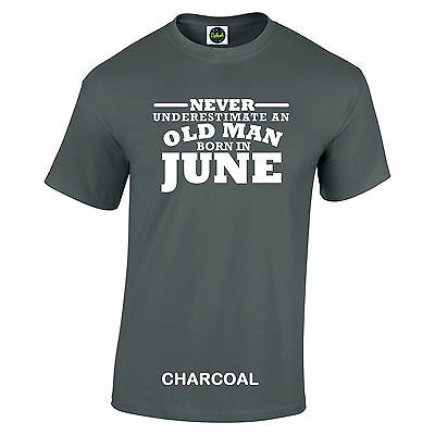 Birthday June Never Under Estimate Gift White text 7 colours sizes S to 5XL