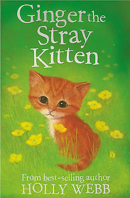 Ginger the Stray Kitten BRAND NEW BOOK by Holly Webb (Paperback, 2009)