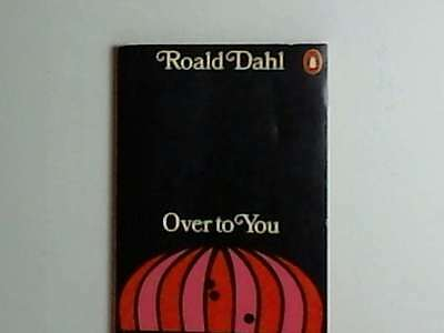 Roald Dahl Over to You: Ten Stories of Flyers and Flying Very Good Book