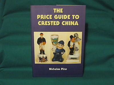THE 2000 PRICE GUIDE TO CRESTED CHINA by Nicholas Pine