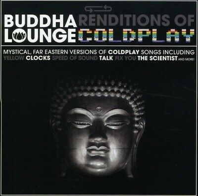 Buddha Lounge Renditions Of Coldplay - Coldplay Tribute (2007, CD NEUF)
