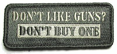 Don't Like Guns Dont Buy One 2Nd Amendment Acu Patch With Velcro® Brand Fastener