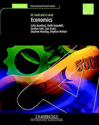 Economics: AS and A Level by Gordon Cain, Keith Brunskill, Stephen Walton, Steph