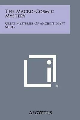 The Macro-Cosmic Mystery: Great Mysteries of Ancient Egypt Series (Paperback or
