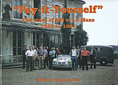 Mg Mga Twin Cam Pay It Yourself Story Of Mg At Le Mans 1959 To 1961 Ex182 Bmc