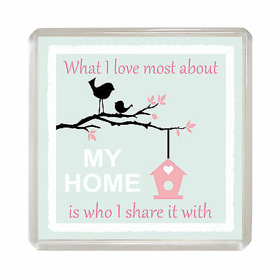 WHAT I LOVE MOST ABOUT MY HOME Novelty FRIDGE MAGNET Fun Lovely Sentimental Gift
