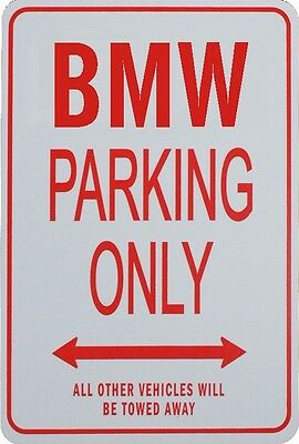Bmw - Parking Only Sign