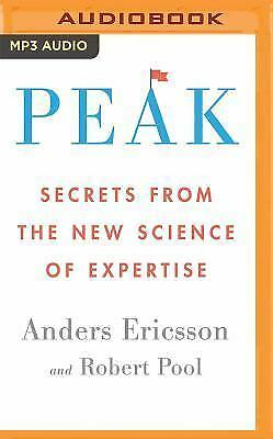 Peak : Secrets from the New Science of Expertise by Robert Pool and Anders...