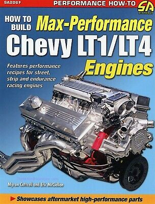 How To Build Max-Performance Chevy LT1/LT4 Engines: Street, Strip, Endurance Rac