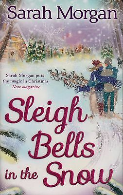 Sleigh Bells in the Snow BRAND NEW BOOK by Sarah Morgan (Paperback 2013)