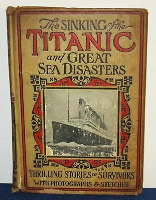 Antique 1912 1st Ed Book SINKING of the TITANIC & GREAT SEA DISASTERS Illustrate