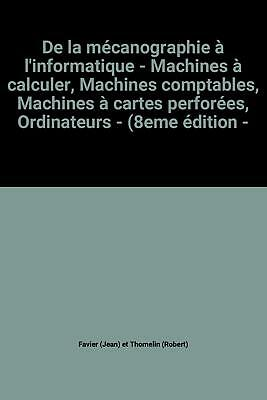 De la mécanographie à l'informatique - Machines à calculer, Machines comptabl