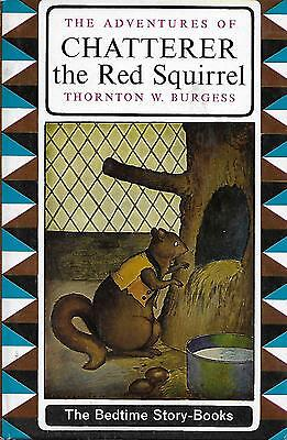 The Adventures Of Chatterer The Red Squirrel.Unread Condition.T.W.Burgess.1964.