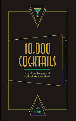 10,000 Cocktails: The Ultimate Menu of Cocktail Combinations by Kim Davies (Spir