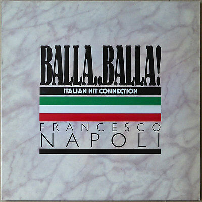 Francesco Napoli - Balla..Balla! - Italien Hit Connection (1) - Schweiz 1987 NM