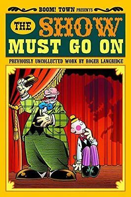 The Show Must Go On - Collected works of Roger Langridge . . . . . 9781608860913