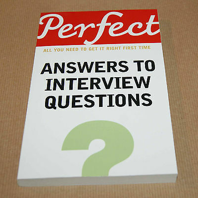 Perfect Answers to Interview Questions    by Max A. Eggert