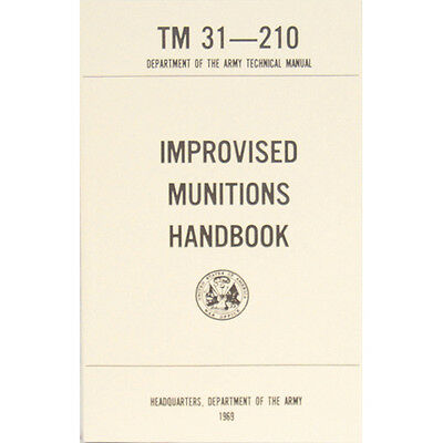 """New United States Army Technical Manual """"IMPROVISED MUNITIONS' TM 31-210 1969"""