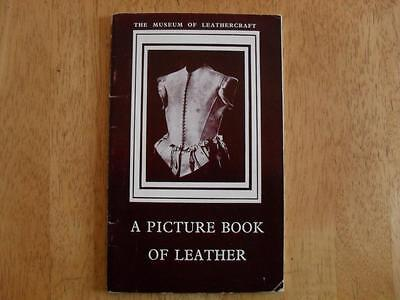 Vintage Craft Book, A Picture Book Of Leather, Museum Of Leathercraft, 1959