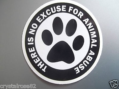 """NEW THERE IS NO EXCUSE FOR ANIMAL ABUSE Waterproof Vinyl Sticker Decal 3""""x3"""""""