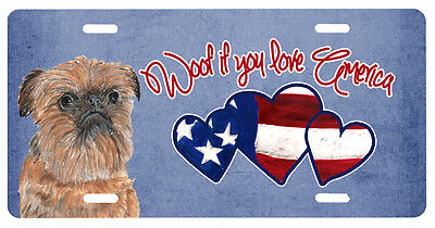 Woof if you love America Brussels Griffon License Plate