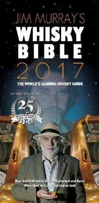 Jim Murray's Whisky Bible 2017 The World's Leading Whisky Guide. Over 4,600 3456