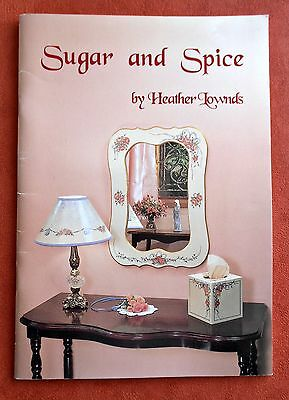 SUGAR  and  SPICE ~ Folk Art Painting Book by Heather Lownds ~1995 SC