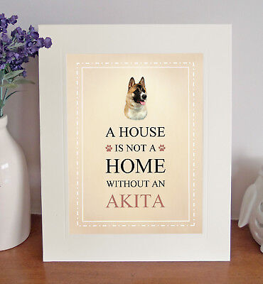 "Akita 10"" x 8"" Free Standing A HOUSE IS NOT A HOME Print Picture Lovely Gift"