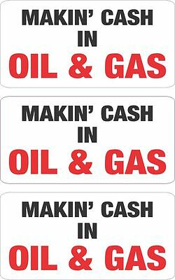 3 - Makin' Cash in Oil and Gas Hard Hat Helmet, Toolbox, Stickers Decal HS-5002