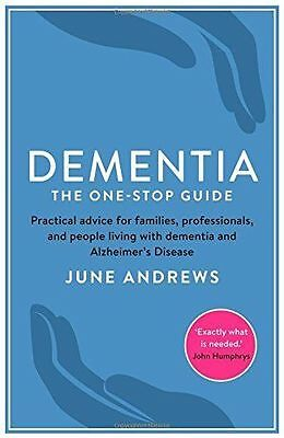 Dementia - The One-Stop Guide - Alzheimers Disease - June Andrews - New Book
