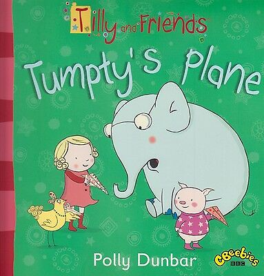 Tilly and Friends Trumpty's Plane BRAND NEW BOOK by Polly Dunbar (Paperback 2014